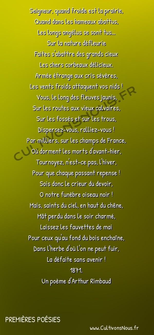 Poésies Arthur Rimbaud - Premières Poésies - les corbeaux -  Seigneur, quand froide est la prairie, Quand dans les hameaux abattus,