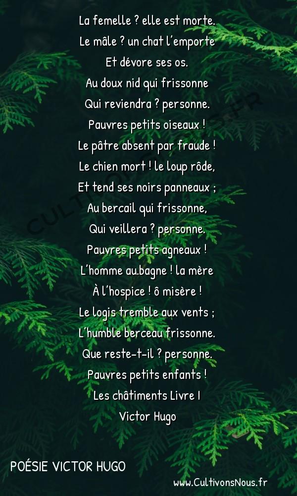 Poésie Victor Hugo - Les châtiments Livre I - Chanson -  La femelle ? elle est morte. Le mâle ? un chat l'emporte