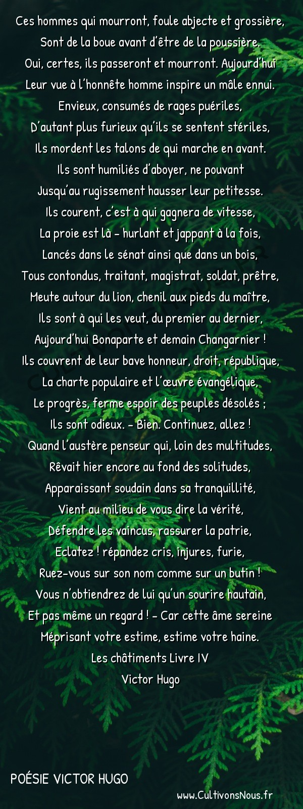 Poésie Victor Hugo - Les châtiments Livre IV - Ecrit le 17 juillet 1851 en descendant de la tribune -  Ces hommes qui mourront, foule abjecte et grossière, Sont de la boue avant d'être de la poussière.