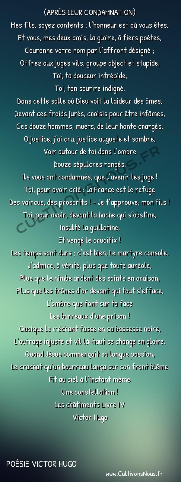 Poésie Victor Hugo - Les châtiments Livre IV - A quatre prisonniers -  (APRÈS LEUR CONDAMNATION) Mes fils, soyez contents ; l'honneur est où vous êtes.