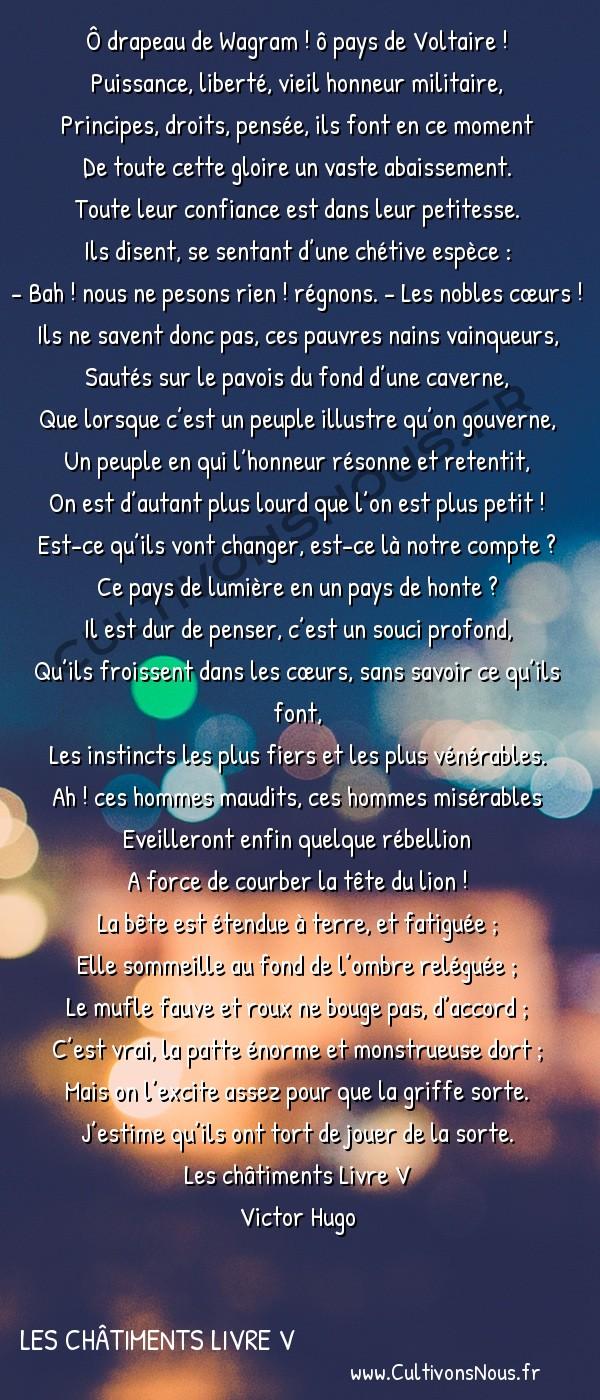 Poésie Victor Hugo - Les châtiments Livre V - Ô drapeau de Wagram… -  Ô drapeau de Wagram ! ô pays de Voltaire ! Puissance, liberté, vieil honneur militaire,