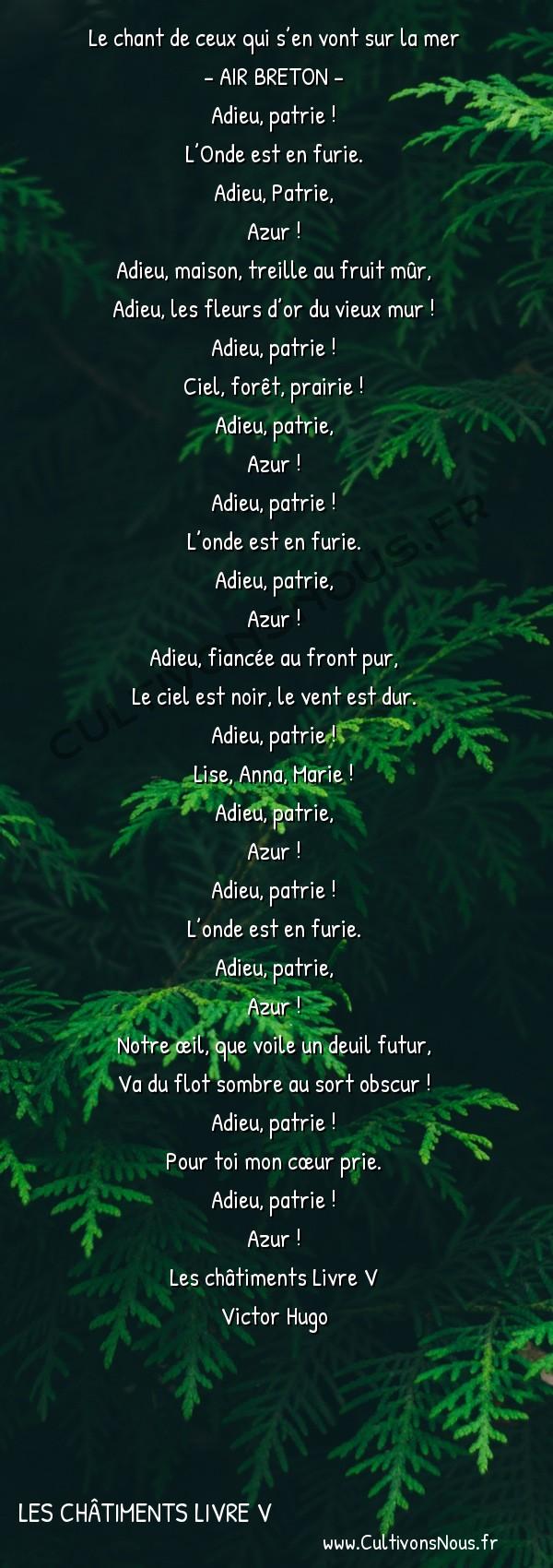 Poésie Victor Hugo - Les châtiments Livre V - Le chant de ceux qui s'en vont sur la mer -   Le chant de ceux qui s'en vont sur la mer - AIR BRETON -