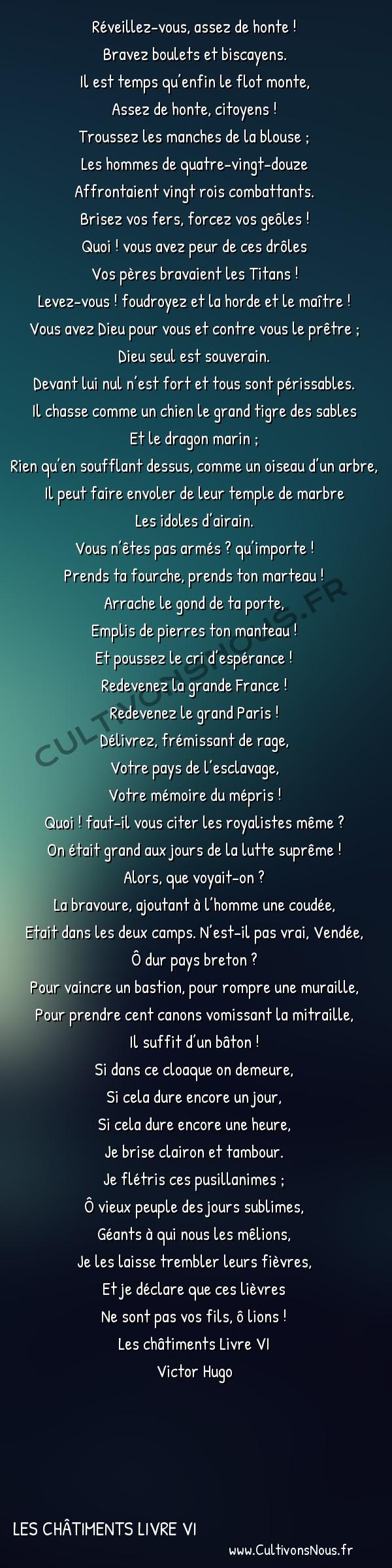 Poésie Victor Hugo - Les châtiments Livre VI - A ceux qui dorment -  Réveillez-vous, assez de honte ! Bravez boulets et biscayens.