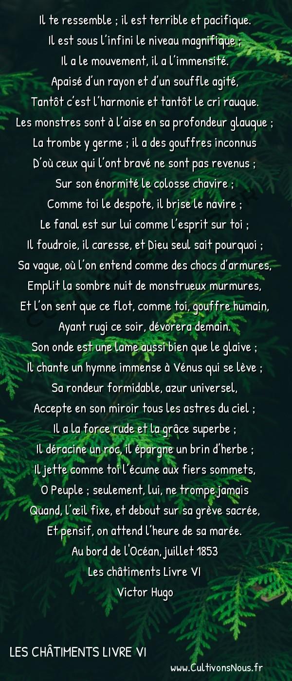 Poésie Victor Hugo - Les châtiments Livre VI - Au peuple -  Il te ressemble ; il est terrible et pacifique. Il est sous l'infini le niveau magnifique ;
