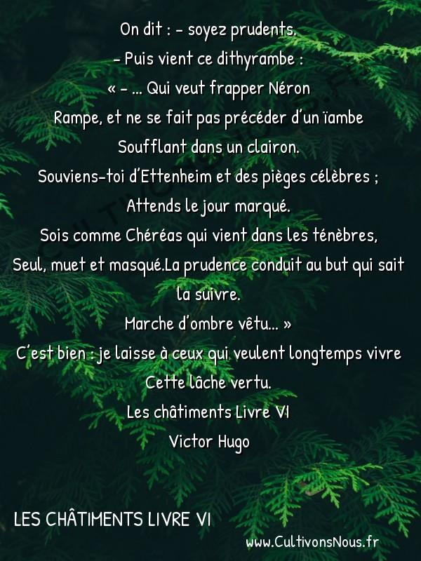 Poésie Victor Hugo - Les châtiments Livre VI - On dit : – soyez prudents. -  On dit : - soyez prudents. - Puis vient ce dithyrambe :