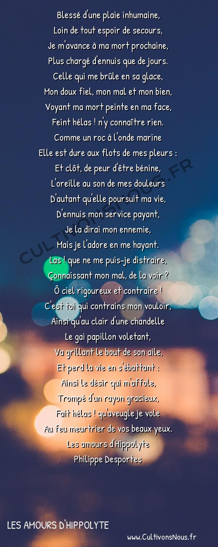 Poésie Philippe Desportes - Les amours d'Hippolyte - Blessé d'une plaie inhumaine -  Blessé d'une plaie inhumaine, Loin de tout espoir de secours,