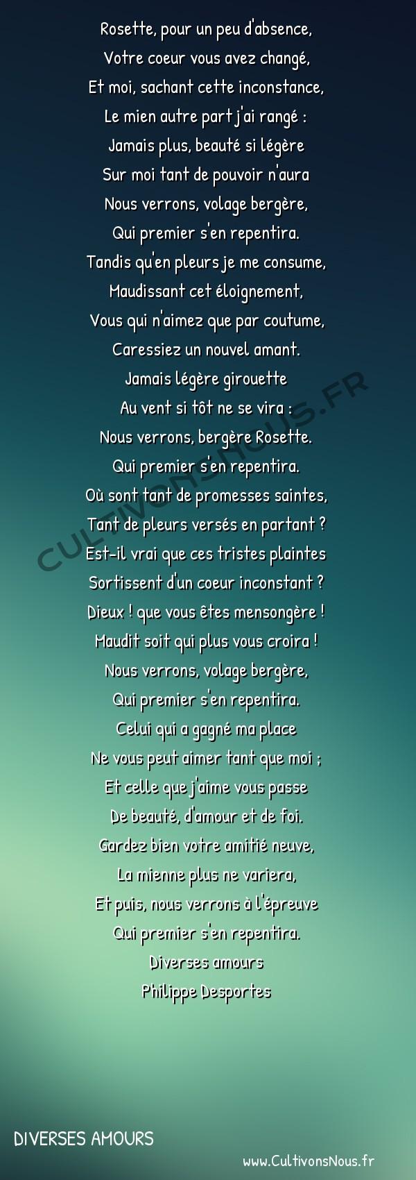 Poésie Philippe Desportes - Diverses amours - Rosette pour un peu d'absence -  Rosette, pour un peu d'absence, Votre coeur vous avez changé,