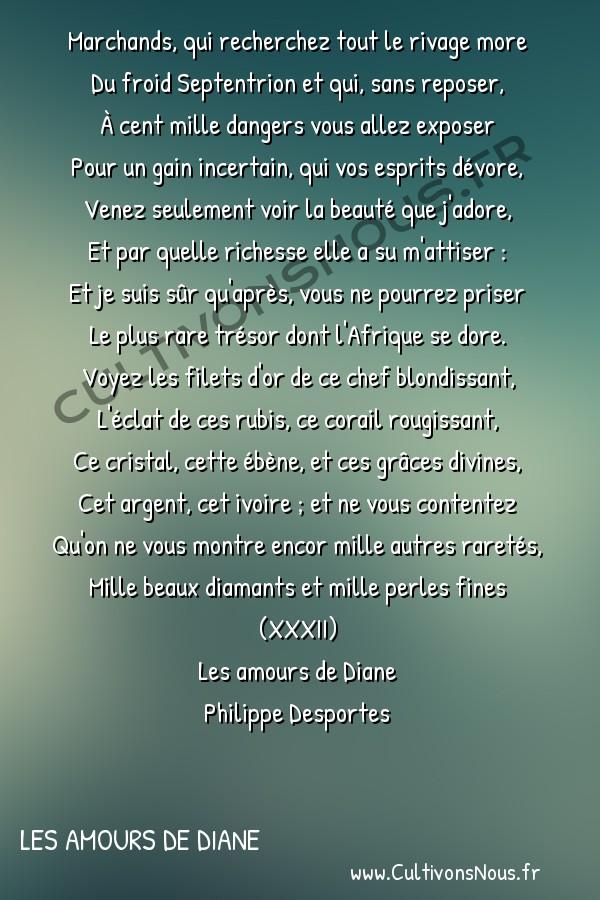 Poésie Philippe Desportes - Les amours de Diane - Marchands qui recherchez tout le rivage more -  Marchands, qui recherchez tout le rivage more Du froid Septentrion et qui, sans reposer,