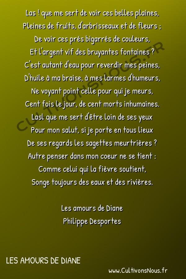 Poésie Philippe Desportes - Les amours de Diane - Las ! que me sert de voir ces belles plaines -  Las ! que me sert de voir ces belles plaines, Pleines de fruits, d'arbrisseaux et de fleurs ;