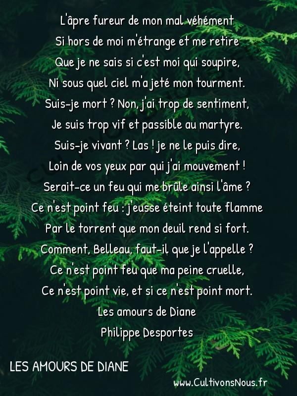 Poésie Philippe Desportes - Les amours de Diane - L'âpre fureur de mon mal véhément -  L'âpre fureur de mon mal véhément Si hors de moi m'étrange et me retire