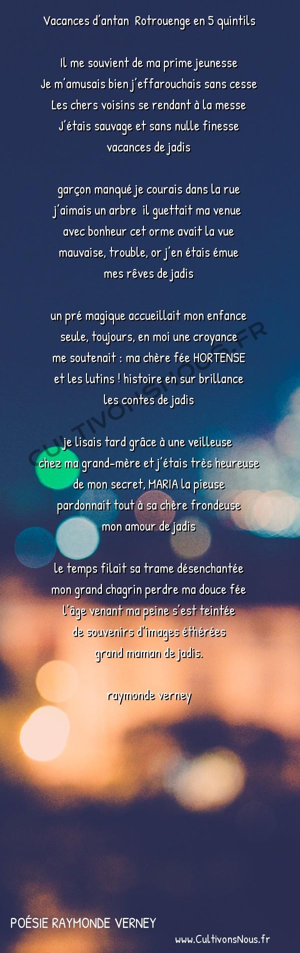 Poésies contemporaines - poésie raymonde verney - Vacances d'antan  Rotrouenge en 5 quintils -   Vacances d'antan Rotrouenge en 5 quintils Il me souvient de ma prime jeunesse