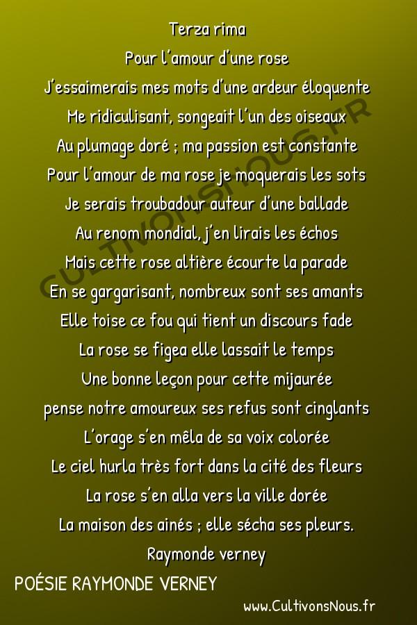 Poésies contemporaines - poésie raymonde verney - Pour l'amour d'une rose -   Terza rima Pour l'amour d'une rose