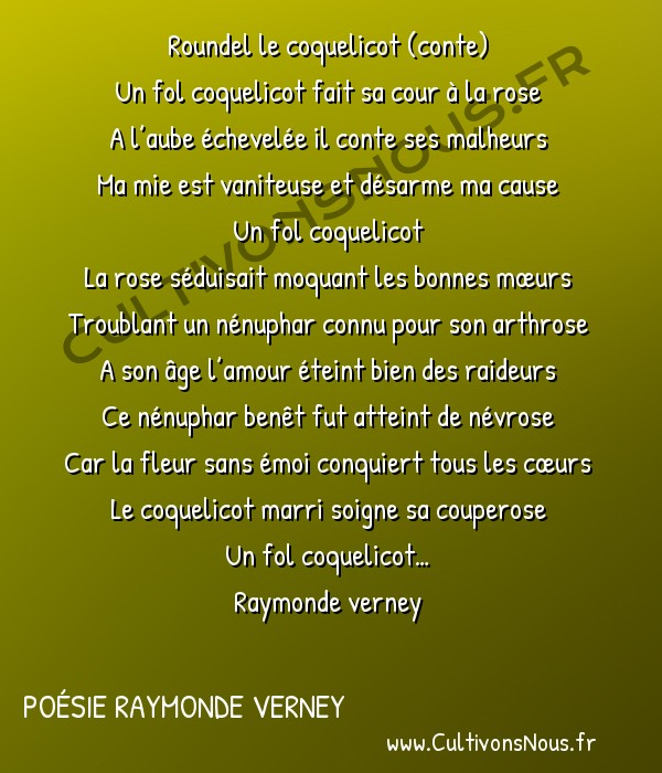 Poésies contemporaines - poésie raymonde verney - un coquelicot roundel -   Roundel le coquelicot (conte) Un fol coquelicot fait sa cour à la rose