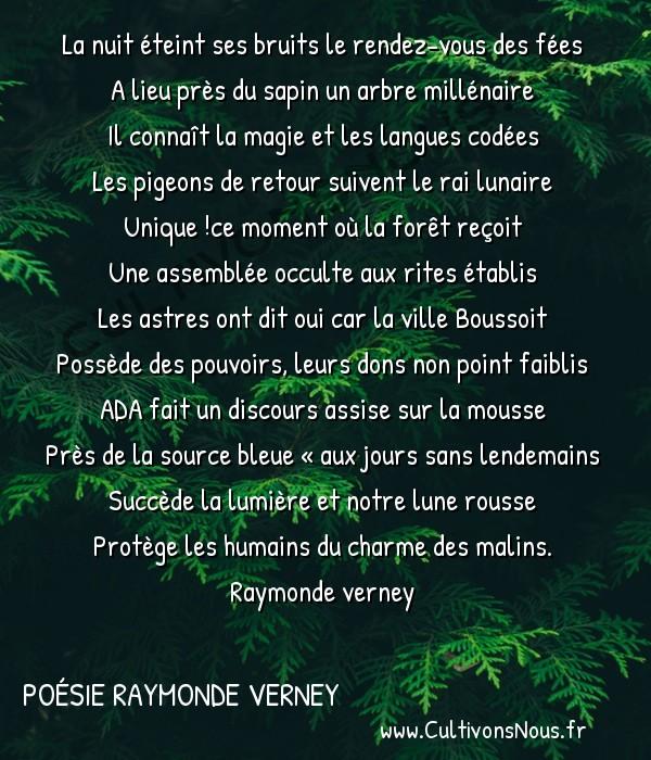Poésies contemporaines - poésie raymonde verney - Trivers la ronde des fées -   La nuit éteint ses bruits le rendez-vous des fées A lieu près du sapin un arbre millénaire