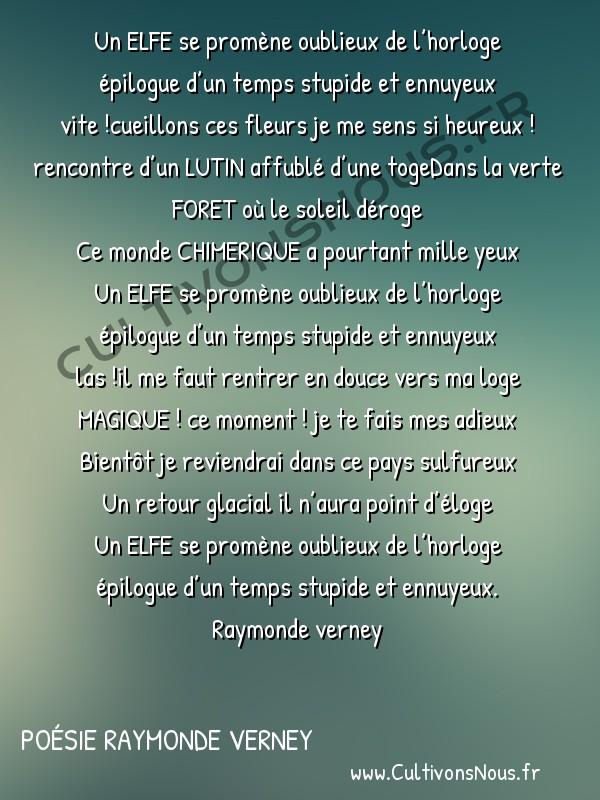 Poésies contemporaines - poésie raymonde verney - Legende sonnetin -   Un ELFE se promène oublieux de l'horloge épilogue d'un temps stupide et ennuyeux