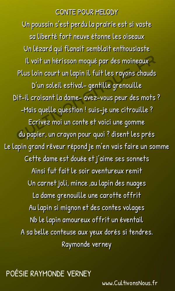 Poésies contemporaines - poésie raymonde verney - conte pour melody -   CONTE POUR MELODY Un poussin s'est perdu la prairie est si vaste