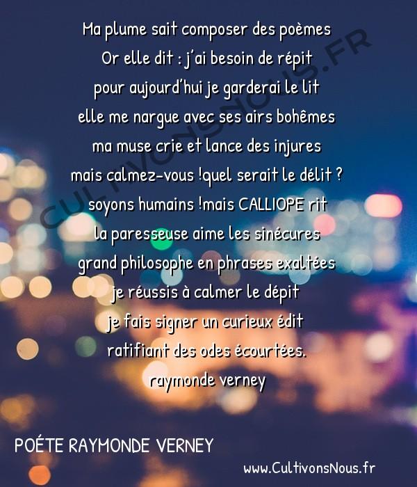 Poésies contemporaines - poésie raymonde verney - Ma plume la bandollière -   Ma plume sait composer des poèmesOr elle dit : j'ai besoin de répit pour aujourd'hui je garderai le lit