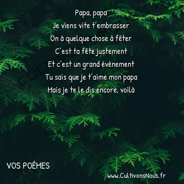 Poésies contemporaines - Vos poémes - Papa papa -   Papa, papa Je viens vite t'embrasser