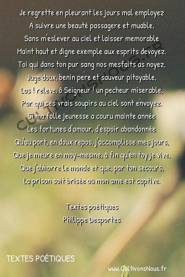 Poésie Philippe Desportes - Textes poétiques - Sonnet spirituel 18 -  Je regrette en pleurant les jours mal employez A suivre une beauté passagere et muable,