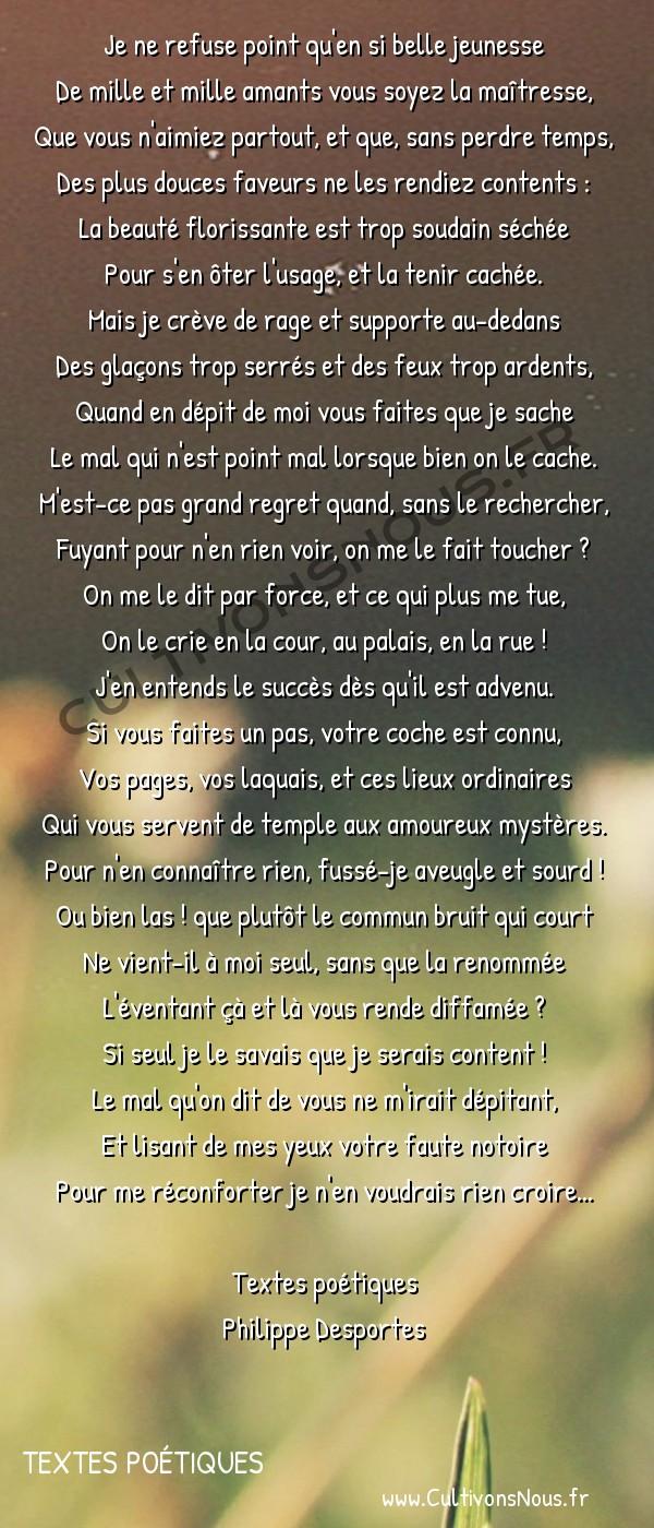 Poésie Philippe Desportes - Textes poétiques - Je ne refuse point qu'en si belle jeunesse -  Je ne refuse point qu'en si belle jeunesse De mille et mille amants vous soyez la maîtresse,
