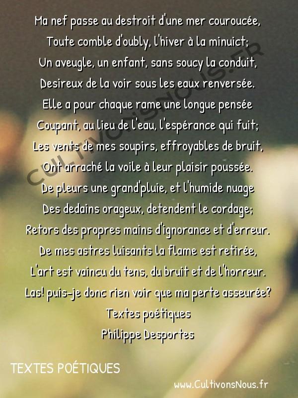 Poésie Philippe Desportes - Textes poétiques - Amours de Diane 1 -  Ma nef passe au destroit d'une mer couroucée, Toute comble d'oubly, l'hiver à la minuict;