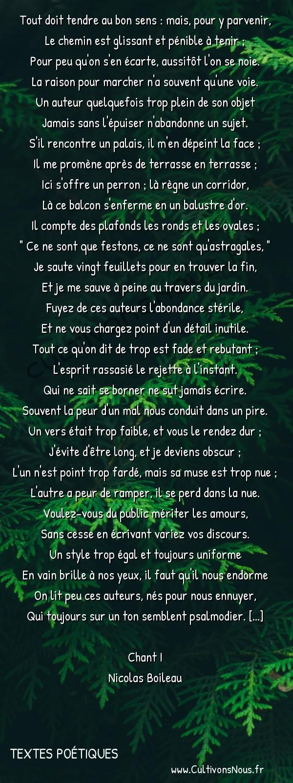 Poésie Nicolas Boileau - Textes poétiques - Tout doit tendre au bon sens… -  Tout doit tendre au bon sens : mais, pour y parvenir, Le chemin est glissant et pénible à tenir ;