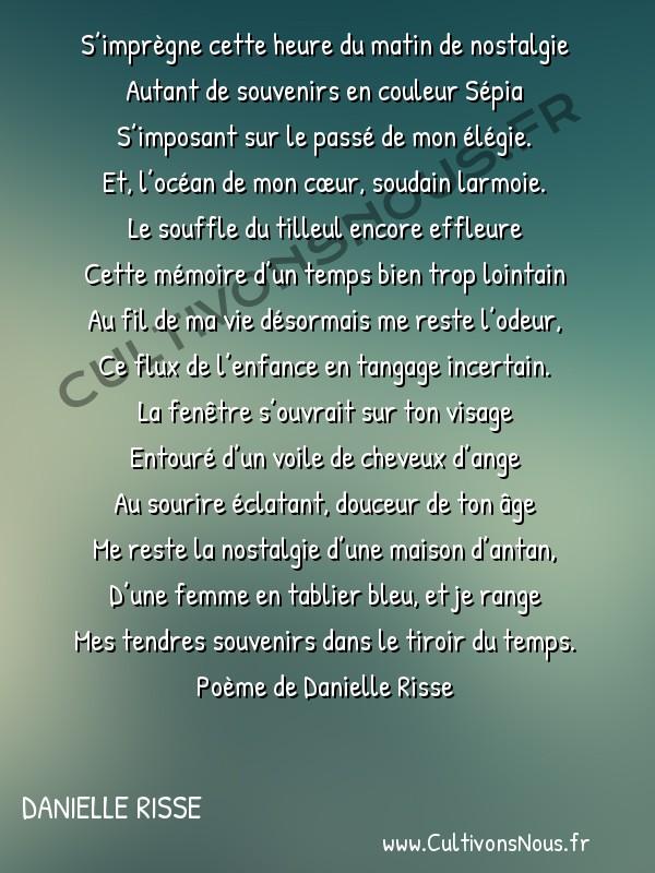 Poésies contemporaines - Danielle Risse - Le tiroir du temps -  S'imprègne cette heure du matin de nostalgie Autant de souvenirs en couleur Sépia