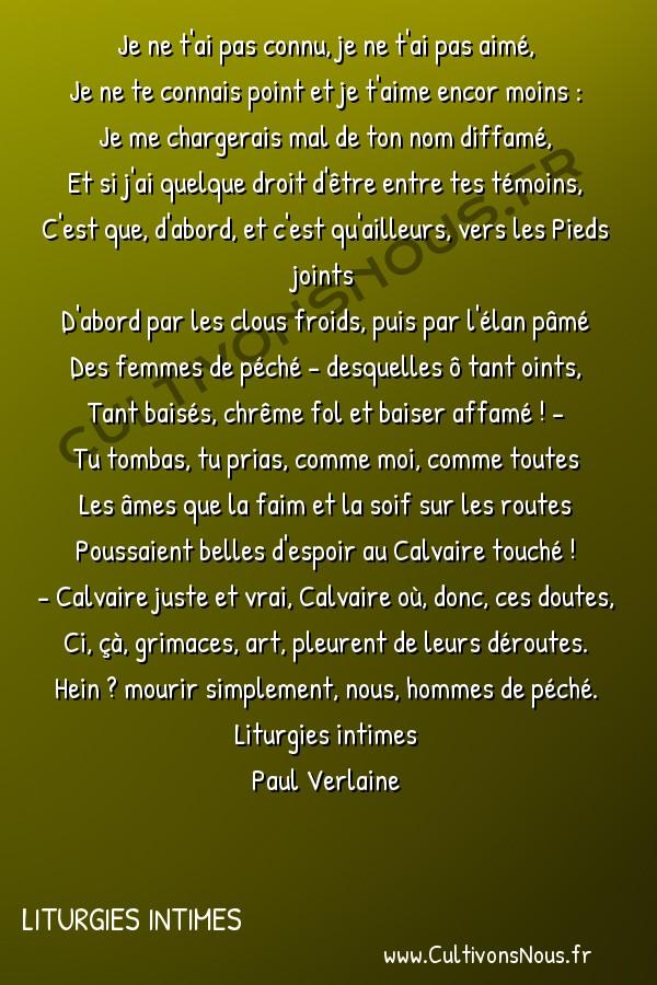 Poésie Paul Verlaine - Liturgies intimes - A Charles Baudelaire -  Je ne t'ai pas connu, je ne t'ai pas aimé, Je ne te connais point et je t'aime encor moins :
