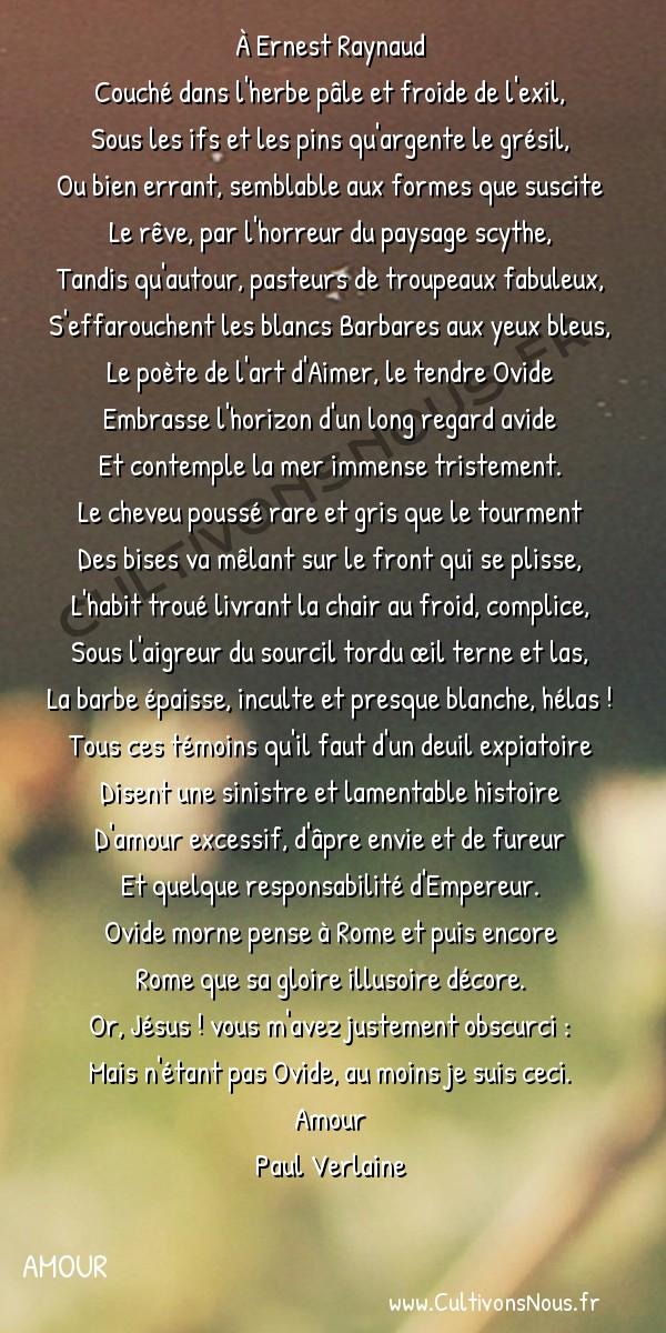 Poésie Paul Verlaine - Amour - Pensée du soir -  À Ernest Raynaud Couché dans l'herbe pâle et froide de l'exil,