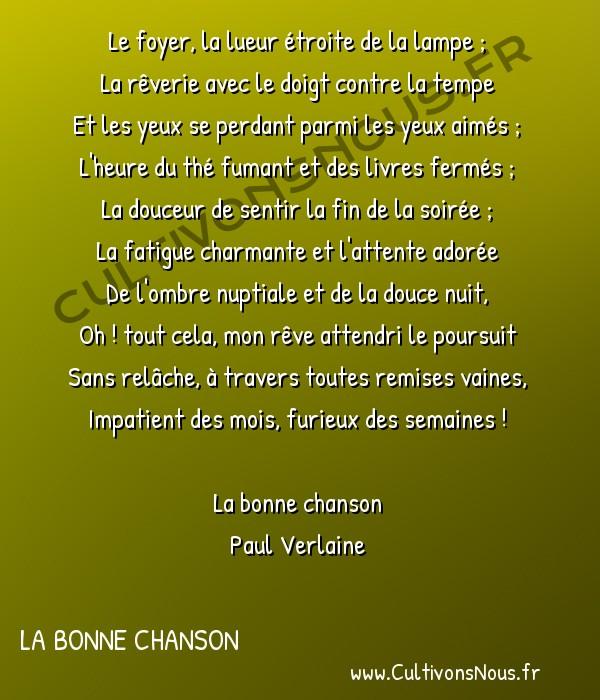 Poésie Paul Verlaine - La bonne chanson - Le foyer la lueur étroite -  Le foyer, la lueur étroite de la lampe ; La rêverie avec le doigt contre la tempe