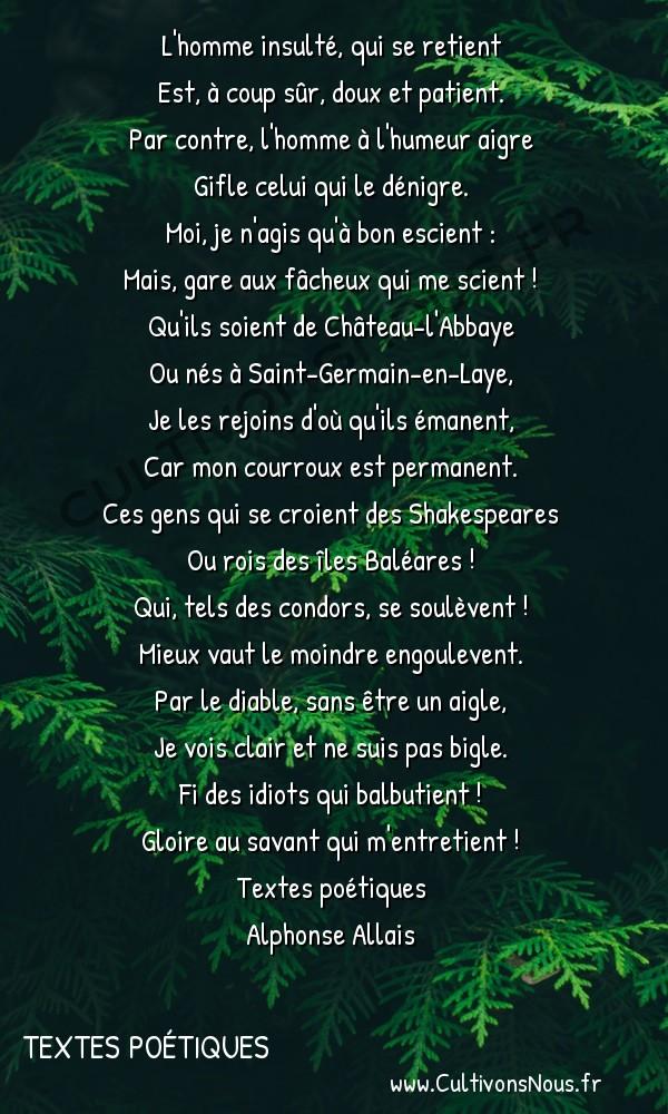 Poésie Alphonse Allais - Textes poétiques - Rimes riches -  L'homme insulté' qui se retient Est, à coup sûr, doux et patient.