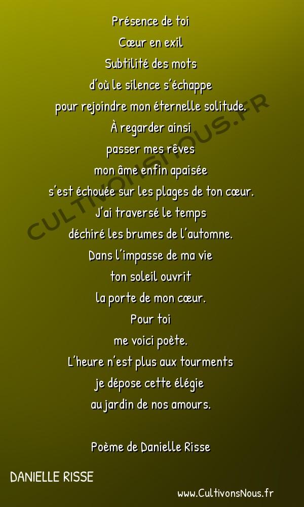 Poésies contemporaines - Danielle Risse - Au jardin de nos amours -  Présence de toi Cœur en exil