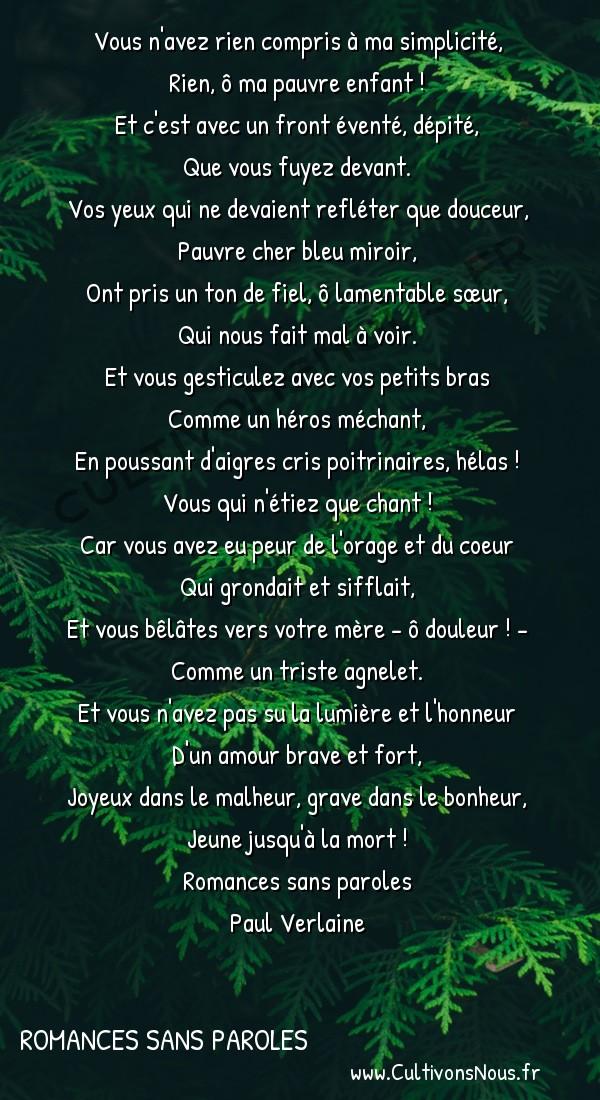 Poésie Paul Verlaine - Romances sans paroles - Child wife -  Vous n'avez rien compris à ma simplicité, Rien, ô ma pauvre enfant !