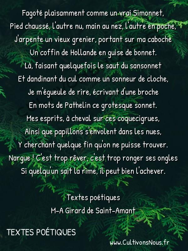 Poésie M-A Girard de Saint-Amant - Textes poétiques - Sonnet inachevé -  Fagoté plaisamment comme un vrai Simonnet, Pied chaussé, l'autre nu, main au nez, l'autre en poche,