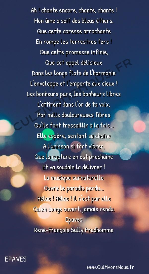 Poésie René-François Sully Prudhomme - Epaves - La musique -  Ah ! chante encore, chante, chante ! Mon âme a soif des bleus éthers.