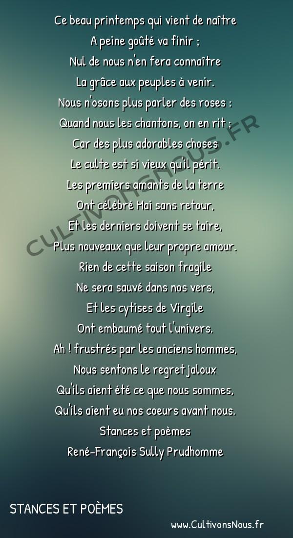 Poésie René-François Sully Prudhomme - Stances et poèmes - Printemps oublié -  Ce beau printemps qui vient de naître A peine goûté va finir ;
