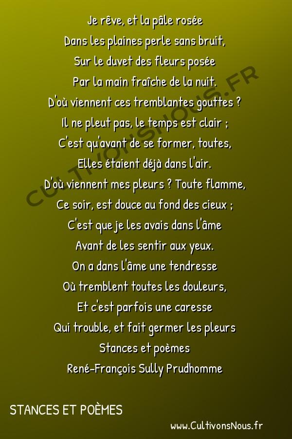 Poésie René-François Sully Prudhomme - Stances et poèmes - Rosées -  Je rêve, et la pâle rosée Dans les plaines perle sans bruit,