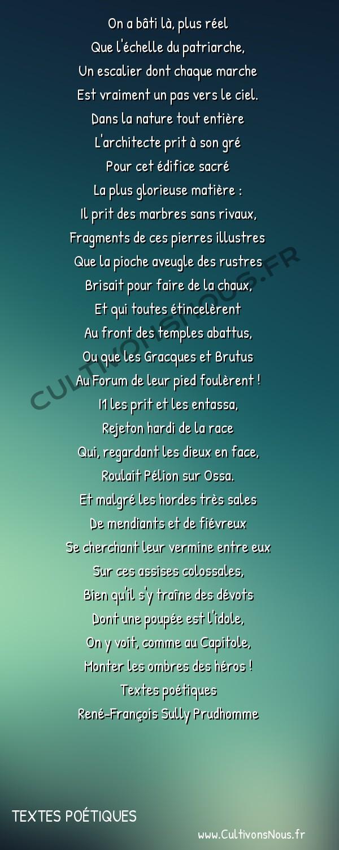 Poésie René-François Sully Prudhomme - Textes poétiques - L'escalier de l'ara coeli -  On a bâti là, plus réel Que l'échelle du patriarche,