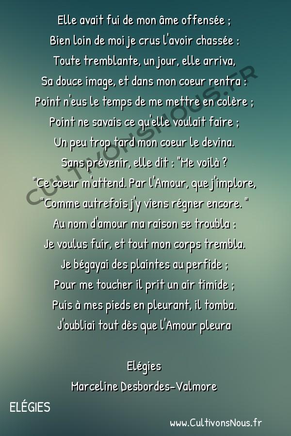 Poésie Marceline Desbordes-Valmore - Elégies - Son image -  Elle avait fui de mon âme offensée ; Bien loin de moi je crus l'avoir chassée :