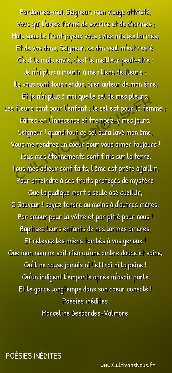 Poésie Marceline Desbordes-Valmore - Poésies inédites - Renoncement -  Pardonnez-moi, Seigneur, mon visage attristé, Vous qui l'aviez formé de sourire et de charmes ;