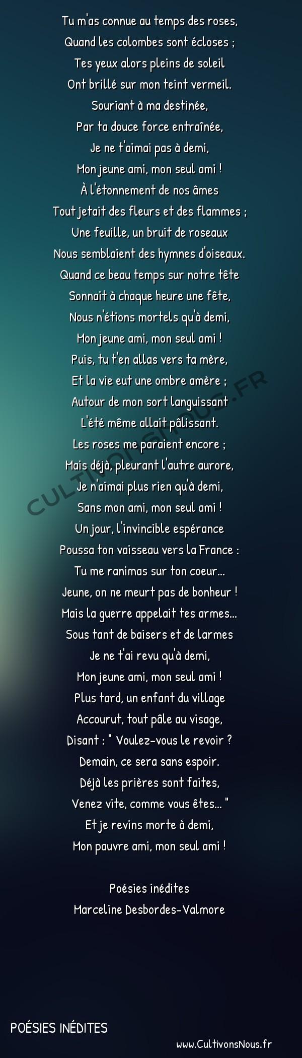 Poésie Marceline Desbordes-Valmore - Poésies inédites - Simple histoire -  Tu m'as connue au temps des roses, Quand les colombes sont écloses ;
