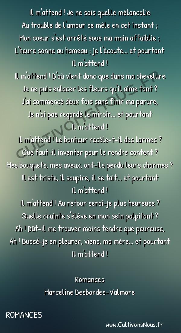Poésie Marceline Desbordes-Valmore - Romances - Le rendez-vous -  Il m'attend ! Je ne sais quelle mélancolie Au trouble de l'amour se mêle en cet instant ;