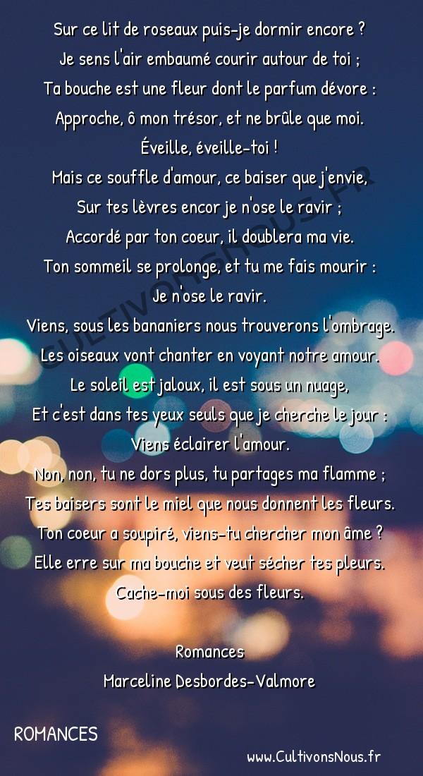 Poésie Marceline Desbordes-Valmore - Romances - Le réveil -  Sur ce lit de roseaux puis-je dormir encore ? Je sens l'air embaumé courir autour de toi ;