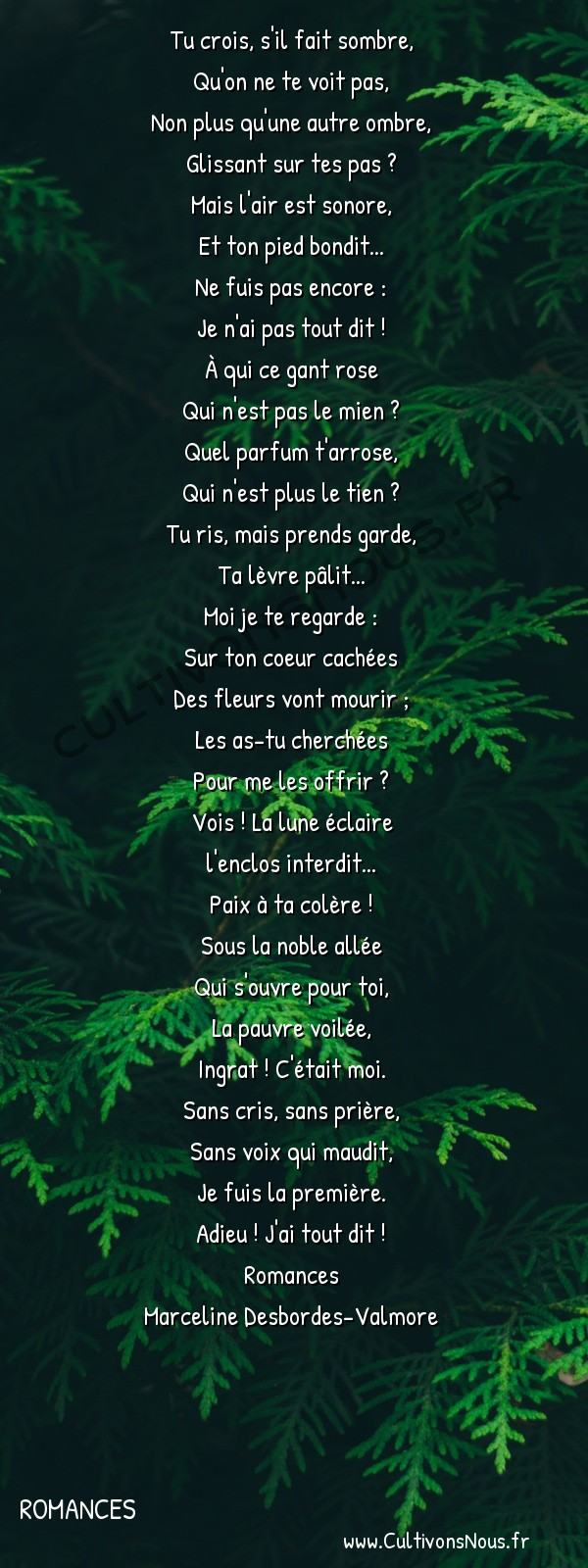 Poésie Marceline Desbordes-Valmore - Romances - Ne fuis pas encore -  Tu crois, s'il fait sombre, Qu'on ne te voit pas,