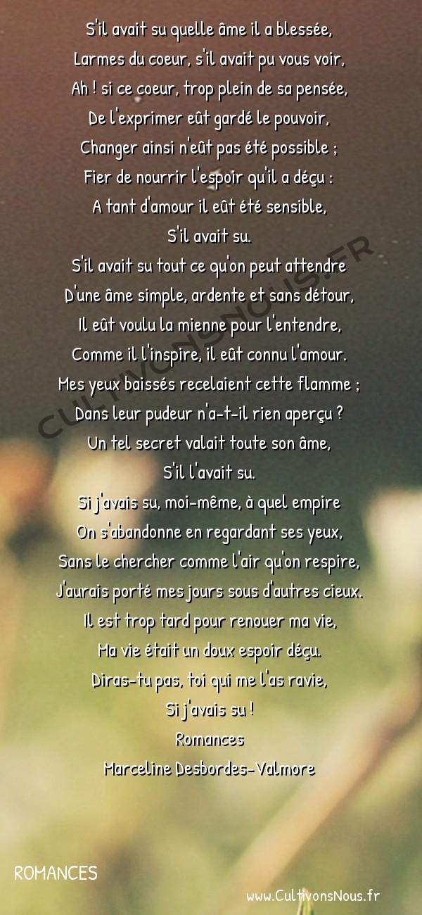 Poésie Marceline Desbordes-Valmore - Romances - S'il l'avait su -  S'il avait su quelle âme il a blessée, Larmes du coeur, s'il avait pu vous voir,