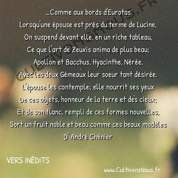 Poésies André Chénier - Vers inédits - Comme aux bords d'Eurotas -  …Comme aux bords d'Eurotas Lorsqu'une épouse est près du terme de Lucine,