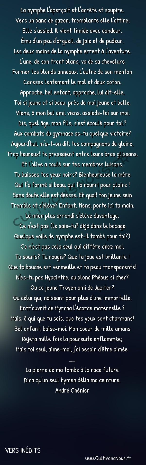 Poésies André Chénier - Vers inédits - La nymphe l'aperçoit -  La nymphe l'aperçoit et l'arrête et soupire. Vers un banc de gazon, tremblante elle l'attire;
