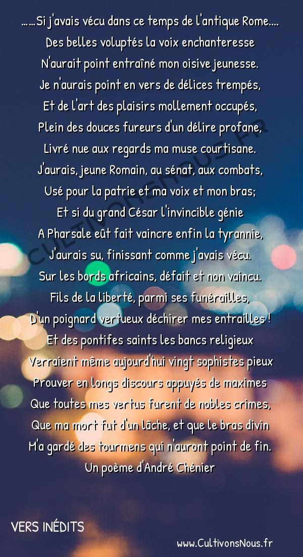 Poésies André Chénier - Vers inédits - Si j'avais vécu dans ce temps de l'antique Rome -  ……Si j'avais vécu dans ce temps de l'antique Rome.... Des belles voluptés la voix enchanteresse