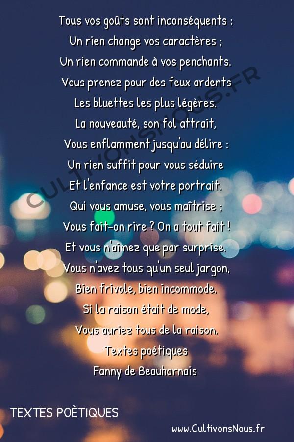 Poésie Fanny de Beauharnais - Textes poètiques - Portrait des Français -  Tous vos goûts sont inconséquents : Un rien change vos caractères ;