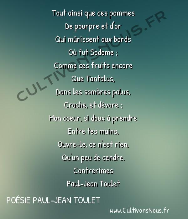 Poésie Paul-Jean Toulet - Contrerimes - Tout ainsi que ces pommes -  Tout ainsi que ces pommes De pourpre et d'or